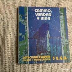 Libros de segunda mano: CAMINO, VERDAD Y VIDA, CATECISMO ESCOLAR 5° EGB. Lote 187479202