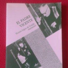 Libros de segunda mano: LIBRO EL PADRE VICENTE LÓPEZ DE URALDE MARIANISTA 1992 EDICIONES SM , FRANCISCO ARMENTIA VER FOTOS... Lote 187694458