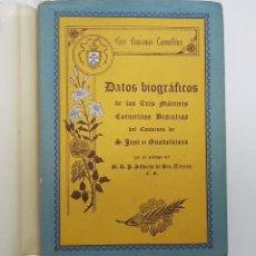 Libros de segunda mano: DATOS BIOGRAFICOS DE LAS TRES MARTIRES CARMELITAS DESCALZAS DEL CONVENTO DE S. JOSE DE GUADALAJARA. Lote 188593660