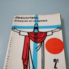 Libros de segunda mano: JESUCRISTO PRESENTE EN LS IGLESIA. 2°.1968.ED. BRUÑO.. Lote 188734925