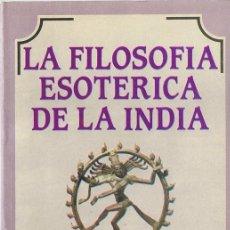 Libros de segunda mano: LA FILOSOFIA ESOTERICA DE LA INDIA BODHABHIKSHU BRAHMACHARIN . Lote 188790661