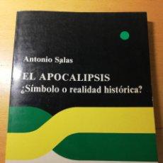 Libros de segunda mano: EL APOCALIPSIS ¿SÍMBOLO O REALIDAD HISTÓRICA? (ANTONIO SALAS) EDICIONES PAULINAS. Lote 189091535