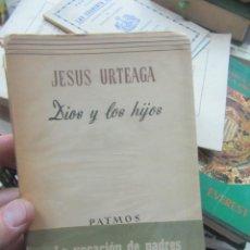 Libros de segunda mano: DIOS Y LOS HIJOS, JESUS URTEAGA. L.20605. Lote 189335586