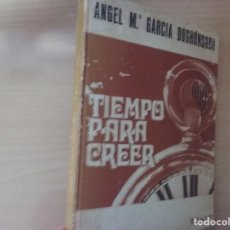 Libros de segunda mano: TIEMPO PARA CREER (PROGRAMA RELIGIOSO DE RADIO Y TV) - ANGEL Mª GARCÍA DORRONSORO. Lote 189487820