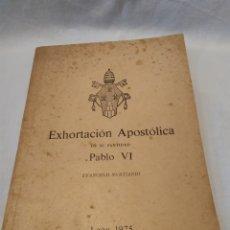 Libros de segunda mano: EXHORTACIÓN APOSTÓLICA, PABLO VI, 1975, ÚNICO. Lote 190064902