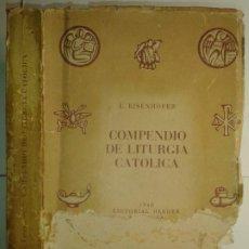 Libros de segunda mano: COMPENDIO DE LITURGIA CATÓLICA 1947 L. EISENHOFER 2ª EDICIÓN HERDER. Lote 190418865