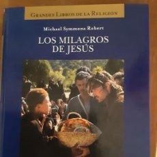 Libros de segunda mano: LOS MILAGROS DE JESÚS - MICHAEL SYMMONS ROBERT - FOLIO. Lote 190584528