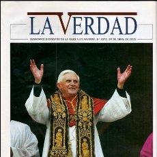 Libros de segunda mano: LA VERDAD, 3572 - SEMANARIO DIOCESANO DE LA IGLESIA EN NAVARRA: BENEDICTO XVI - 29/04/2005. Lote 190552878