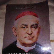 Libros de segunda mano: PASTOR Y PRIMADO EN EL AMOR. VIDA DEL CARD. SANCHA. G. NIETO. 2009.. Lote 190642810