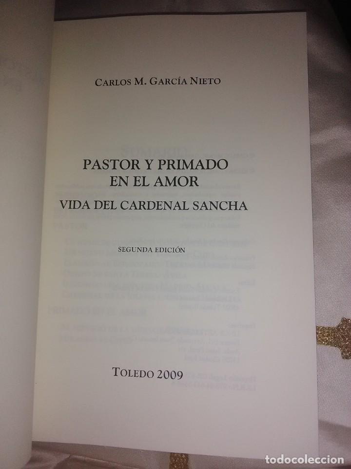 Libros de segunda mano: Pastor y Primado en el amor. Vida del card. Sancha. G. Nieto. 2009. - Foto 3 - 190642810