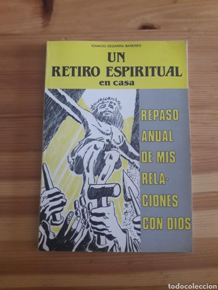 UN RETIRO ESPIRITUAL EN CASA - REPASO ANUAL DE MIS RELACIONES CON DIOS - IGNACIO SEGARRA BAÑERES (Libros de Segunda Mano - Religión)