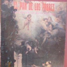 Libros de segunda mano: EL PAN DE LOS POBRES , PUBLICACIÓN RELIGIOSA MENSUAL Nº 1080 - DICIEMBRE 1991 . Lote 190871087