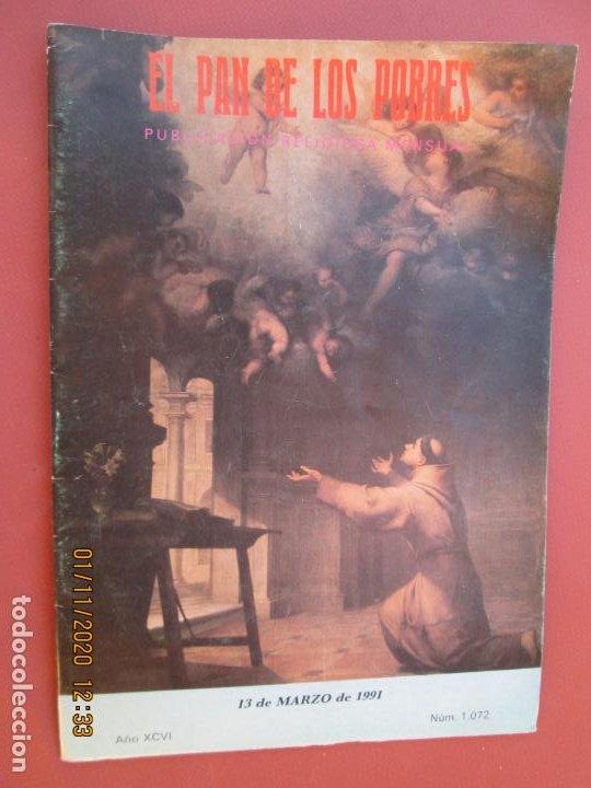 EL PAN DE LOS POBRES , PUBLICACIÓN RELIGIOSA MENSUAL Nº 1072 - MARZO 1991 (Libros de Segunda Mano - Religión)