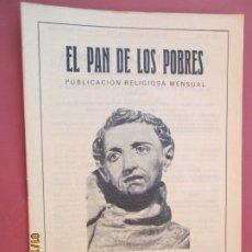 Libros de segunda mano: EL PAN DE LOS POBRES , PUBLICACIÓN RELIGIOSA MENSUAL Nº 1047. Lote 190877626