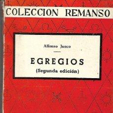 Libros de segunda mano: EGREGIOS. DE ALFONSO JUNCO. Lote 191135818