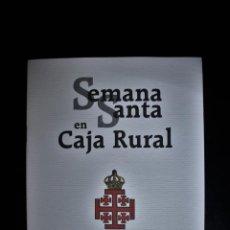 Libros de segunda mano: SEMANA SANTA EN CAJA RURAL. EXPOSICIÓN. ED. CAJA RURAL DE MÁLAGA.. Lote 191168380