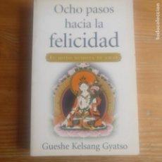 Libros de segunda mano: OCHO PASOS HACIA LA FELICIDAD. EL MODO BUDISTA DE AMAR GYATSO, GUESHE KELSANG THARPA 2001 306PP. Lote 191701855