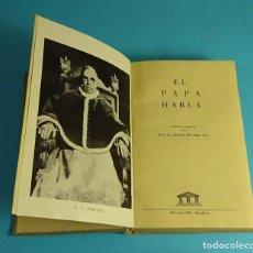 Libros de segunda mano: EL PAPA HABLA. S.S. PÍO XII. SELECCIÓN Y PRÓLOGO DEL RVDO. DR. RAMON ROQUER, PBRO. Lote 191712558