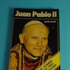 Libros de segunda mano: JUAN PABLO II. EL HOMBRE QUE VINO DE POLONIA. JEF DE ROECK. Lote 191713452