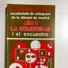 Libros de segunda mano: PLAN CATECUMENAL SECRETARIADO DE CATEQUESIS DE LA DIOCESIS DE MADIRD AÑO 2 COMUNIDAD I EL ENCUENTRO. Lote 191866298