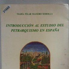 Libri di seconda mano: 31660 - INTRODUCCION AL ESTUDIO DEL PETRARQUISMO EN ESPAÑA - POR MARIA PILAR - AÑO 1987 . Lote 192327263