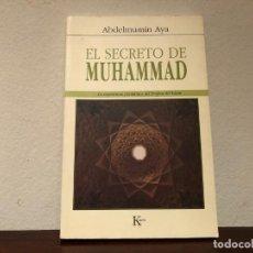 Libros de segunda mano: EL SECRETO DE MUHAMMAD. LA EXPERIENCIA CHAMÁNICA DEL PROFETA DEL ISLAM. ABDELMUMIN AYA. KAIRÓS. Lote 192344112