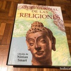 Libros de segunda mano: ATLAS MUNDIAL DE LAS RELIGIONES. EDICIÓN NINIAN SMART. EDITORIAL KÖNEMANN. Lote 192555566