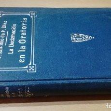 Libros de segunda mano: DECLAMACION ORATORIA SAGRADA - P ANTONIO DE DIAZ - 1915 ED CORAZON DE MARIA/ M204. Lote 192679971