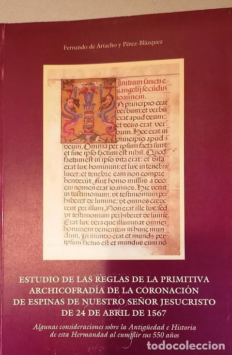 ESTUDIO REGLAS PRIMITIVA ARCHICOFRADÍA CORONACIÓN DE ESPINAS DE N. S JESUCRISTO 24 ABRIL 1567 (Libros de Segunda Mano - Religión)