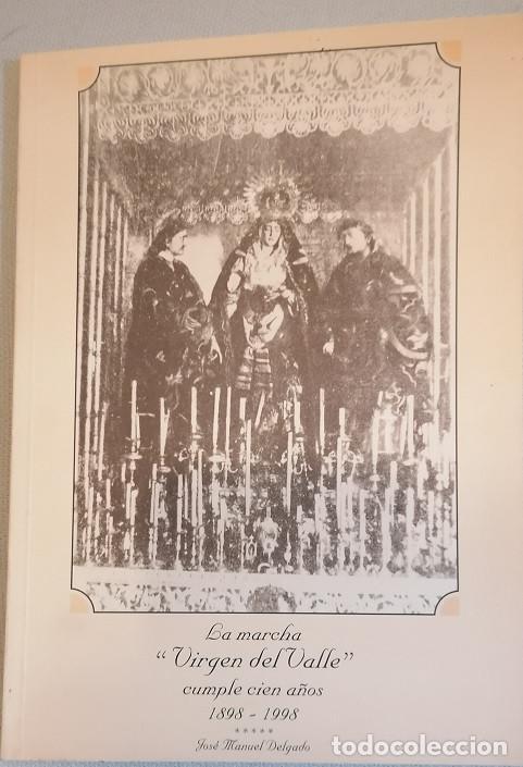 SEMANA SANTA-SEVILLA. LA MARCHA VIRGEN DEL VALLE 100 AÑOS 1898-1998 (Libros de Segunda Mano - Religión)