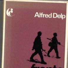 Libros de segunda mano: FRENTE A LA MUERTE. DE ALFRED DELP. Lote 192860457