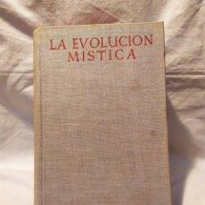 Libros de segunda mano: LA EVOLUCIÓN MÍSTICA, 1952, PERFECTO, VER. Lote 193195875