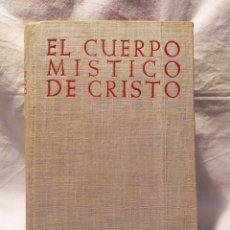 Libros de segunda mano: EL CUERPO MÍSTICO DE CRISTO, 1952, VER. Lote 193196310