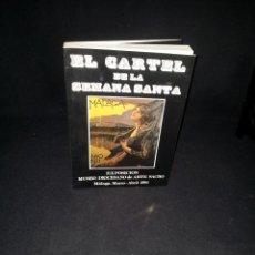 Libros de segunda mano: AGUSTIN CLAVIJO Y JUAN ANTONIO RAMIREZ - EL CARTEL DE LA SEMANA SANTA - MALAGA 1981. Lote 193200580