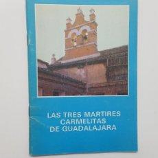 Libros de segunda mano: FRANCISCO VAQUERIZO MORENO - LAS TRES MÁRTIRES CARMELITAS DE GUADALAJARA (1986). Lote 193331415