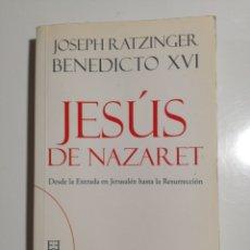 Libros de segunda mano: JESUS DE NAZARET BENEDICTO XVI. Lote 193359696