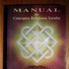 Libros de segunda mano: MANUAL DE CONCEPTOS RELIGIOSOS YORUBA - BABA IFA KARADE - RCR EDICIONES. Lote 193439842