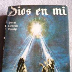 Libros de segunda mano: ... DIOS EN MI. POR UN --- TAPA BLANDA – 1983. DE UN CARMELITA DESCALZO ( AUTOR. Lote 193712021
