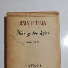 Libros de segunda mano: DIOS Y LOS HIJOS JESÚS URTEAGA. Lote 193949857