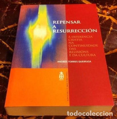 REPENSAR A RESURRECCIÓN - ANDRÉS TORRES QUEIRUGA (Libros de Segunda Mano - Religión)