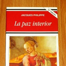 Libros de segunda mano: PHILIPPE, JACQUES. LA PAZ INTERIOR (PATMOS : LIBROS DE ESPIRITUALIDAD ; 224). Lote 194118388