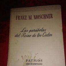 Libros de segunda mano: LAS PARÁBOLAS DEL REINO DE LOS CIELOS. F. M. MOSCHNER. PATMOS, N 66. 1957.. Lote 194163318