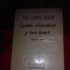 Libros de segunda mano: ESPÍRITU SOBRENATURAL Y BUEN HUMOR. P. I. REGGIO. PATMOS, N 123. 1974. 2 ED.. Lote 194167796