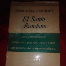 Libros de segunda mano: EL SANTO ABANDONO. V. LEHODEY. PATMOS, N 164. 1977. . Lote 194168621