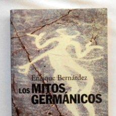 Libros de segunda mano: LOS MITOS GERMANICOS - ENRIQUE BERNARDEZ EDITORIAL ALIANZA. Lote 194217380