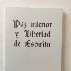 Libros de segunda mano: PAZ INTERIOR Y LIBERTAD DE ESPIRITU JUAN LAFORET / LAS PALMAS DE GRAN CANARIA ISLAS CANARIAS 1989. Lote 194217575