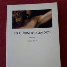 Libros de segunda mano: EN EL PRINCIPIO ERA DIOS - SAULO SABÁ - ED ÉRIDE - 2001. Lote 194220016
