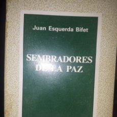 Libros de segunda mano: SEMBRADORES DE LA PAZ JUAN ESQUERDA BIFET. Lote 194220510