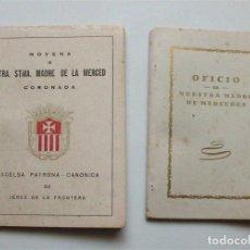 Libros de segunda mano: NOVENA A LA VIRGEN DE LA MERCED Y OFICIO DE NUESTRA MADRE DE MERCEDES. PATRONA DE JEREZ (CÁDIZ). Lote 194222337