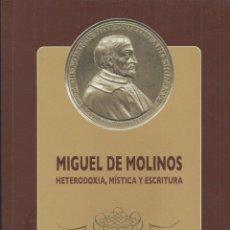 Libros de segunda mano: MIGUEL DE MOLINOS,HETERODOXIA, TERUEL 2018, 180 PÁG. CENTRO DE ESTUDIOS MIGUEL DE MOLINOS. Lote 194224315